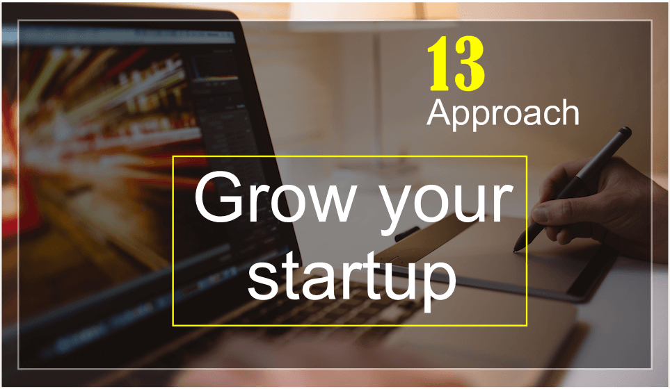 13 step to grow your startup in year 2021
